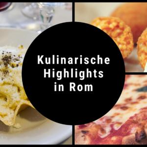 Kulinarische Highlights in Rom
