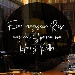 Eine magische Reise auf den Spuren von Harry Potter