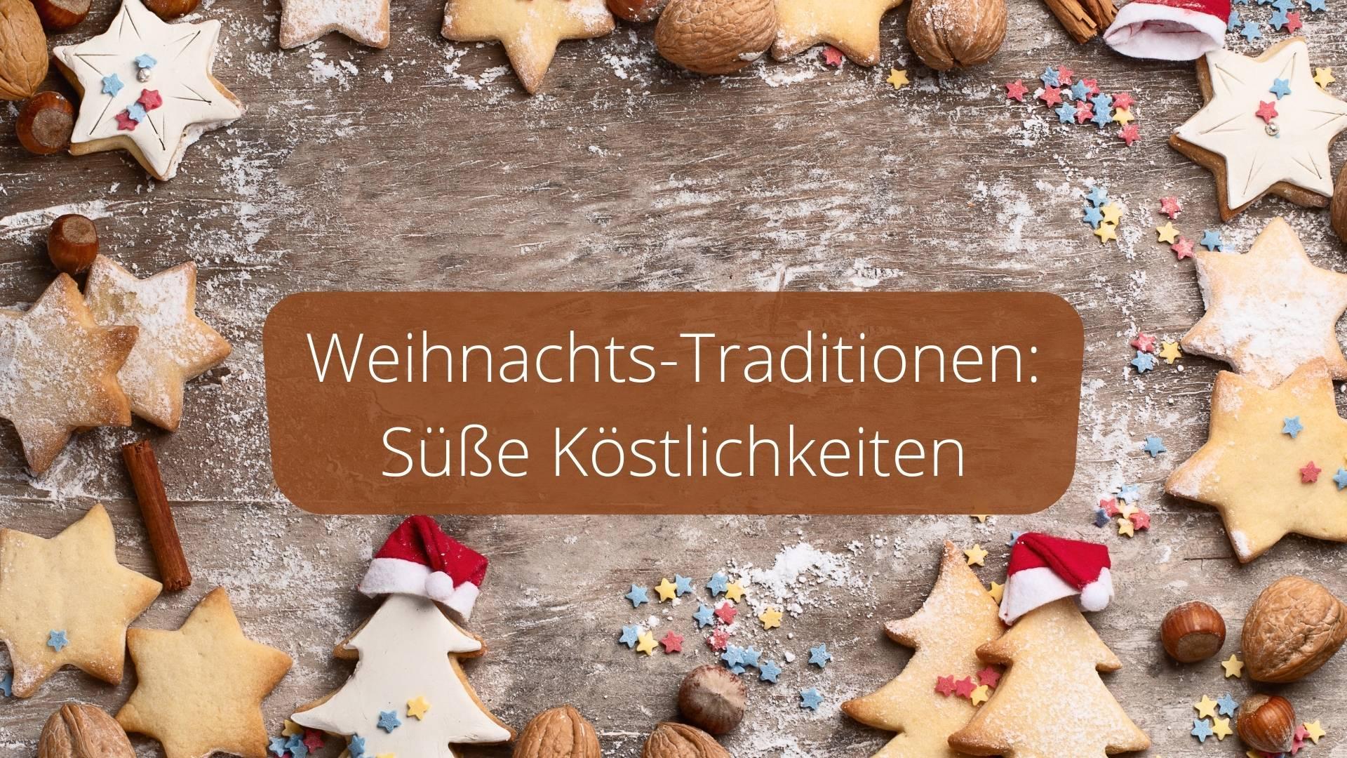 Weihnachts-Traditionen: Süße Köstlichkeiten