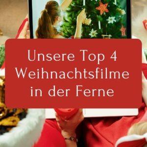 Unsere Top 4 Weihnachtsfilme in der Ferne