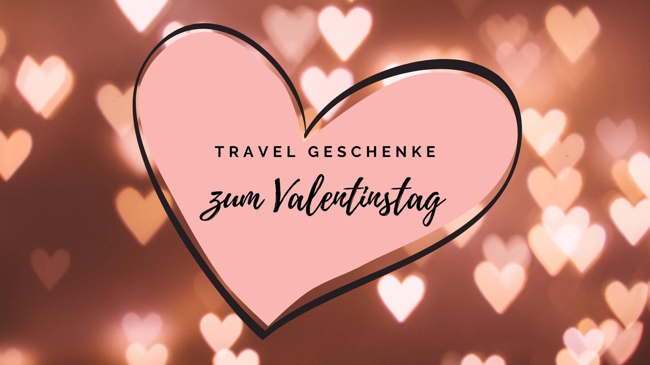 Travel Geschenke zum Valentinstag