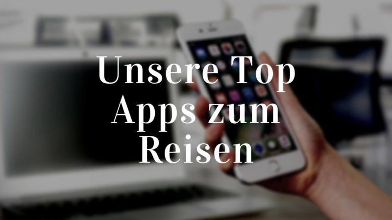 Unsere Top Apps zum Reisen