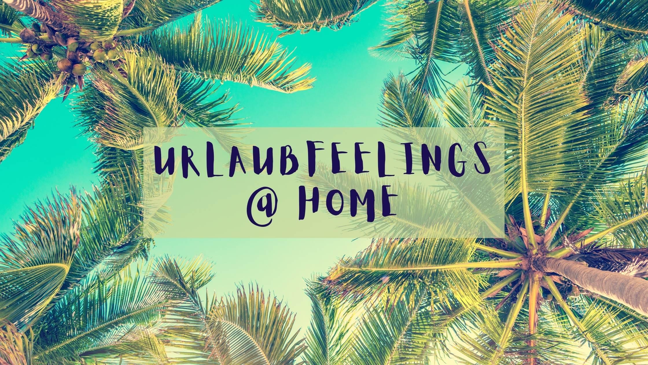 Urlaubfeelings @ Home