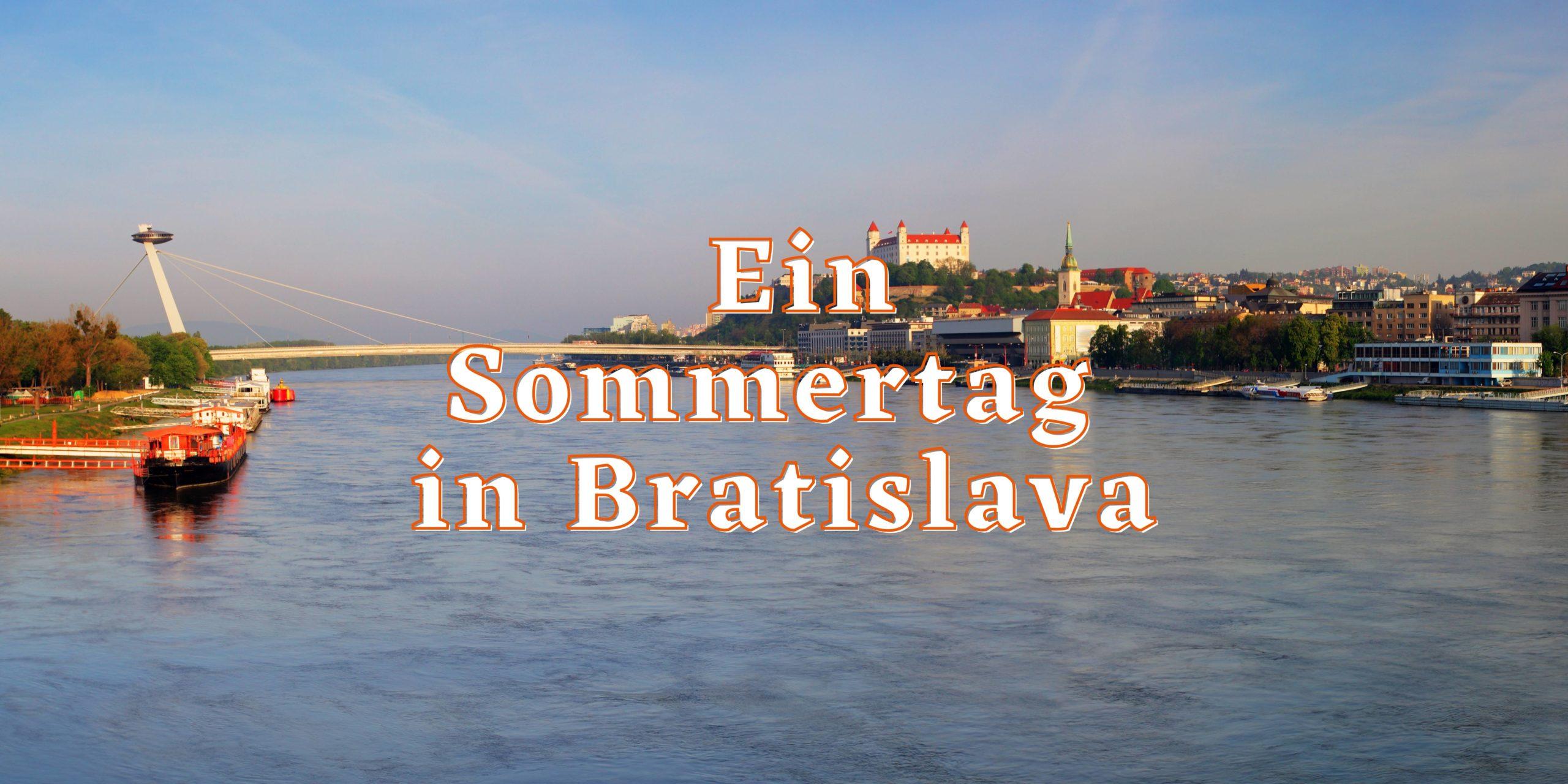 Ein Sommertag in Bratislava