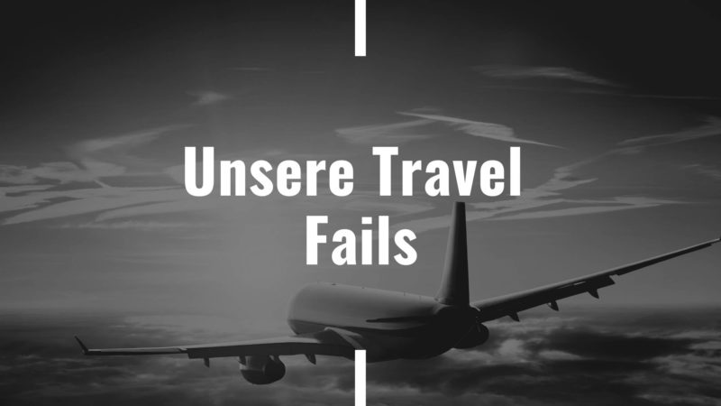Unsere Travel Fails