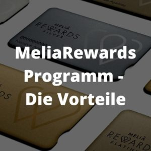 MeliaRewards Programm – Die Vorteile