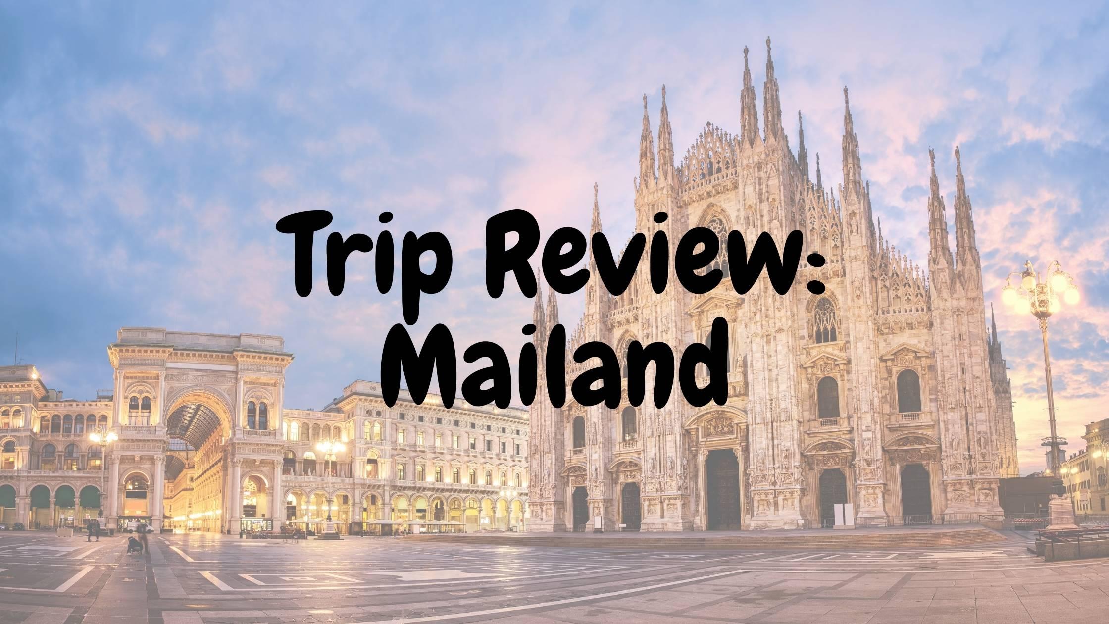 Trip Review: Mailand